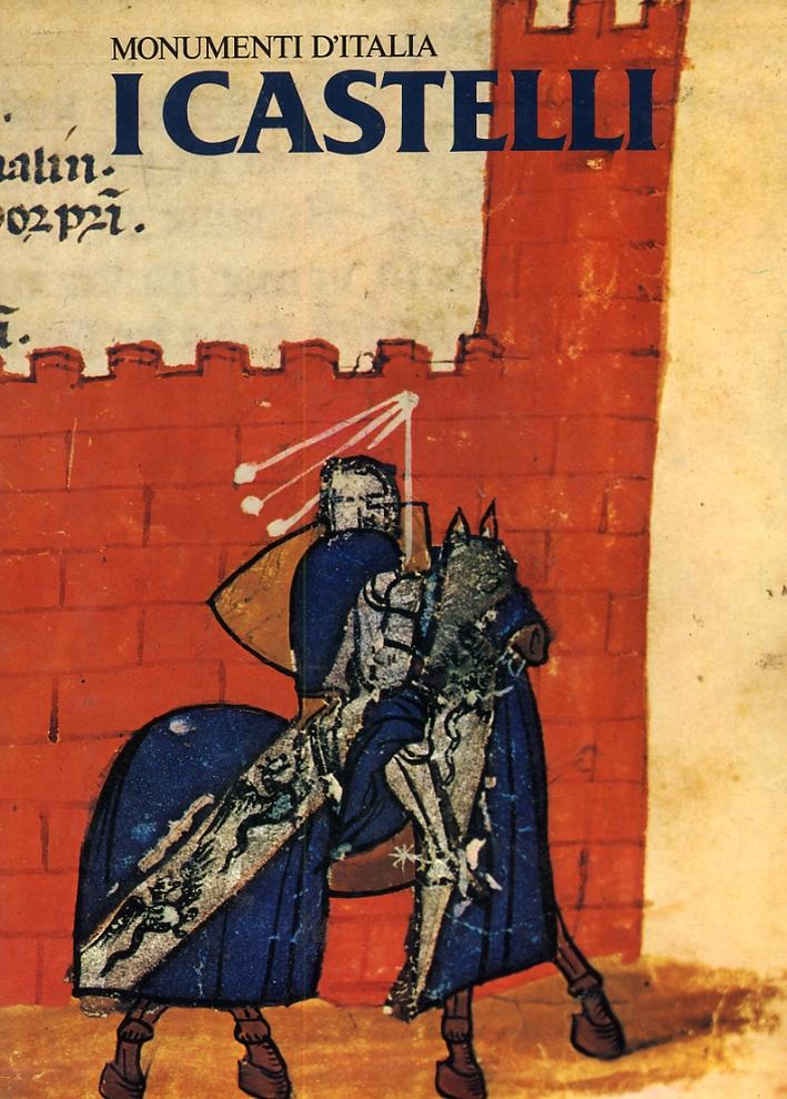 I castelli. Architettura e difesa del territorio tra Medioevo e Rinascimento