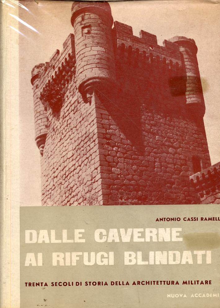 Dalle caverne ai rifugi blindati. Trenta secoli di architettura militare