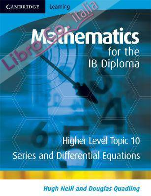 Mathematics for the IB Diploma Higher Level: Higher Level.
