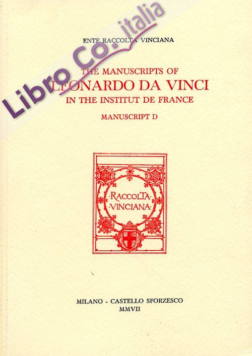 The Manuscripts of Leonardo Da Vinci in the institut de France. Manuscript D