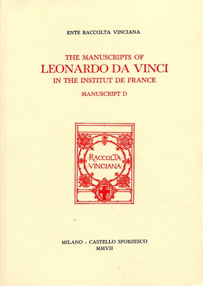 The Manuscripts of Leonardo Da Vinci in the institut de France. Manuscript D.