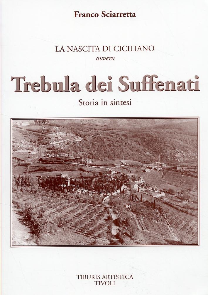 La nascita di Ciciliano ovvero Trebula dei Suffenati. Storia in sintesi.