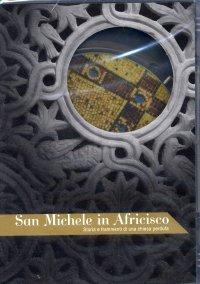 San Michele in Africisco. Storia e frammenti di una chiesa perduta. [DVD]