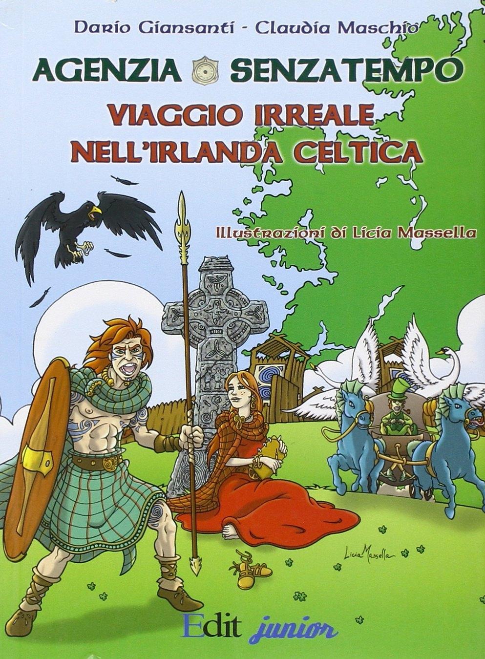 Agenzia Senzatempo. Viaggio irreale nell'Irlanda celtica