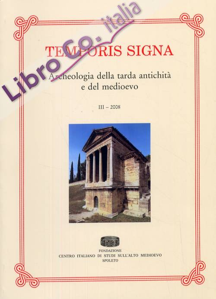 Temporis Signa. Archeologia della tarda antichità e del medioevo. III. 2008