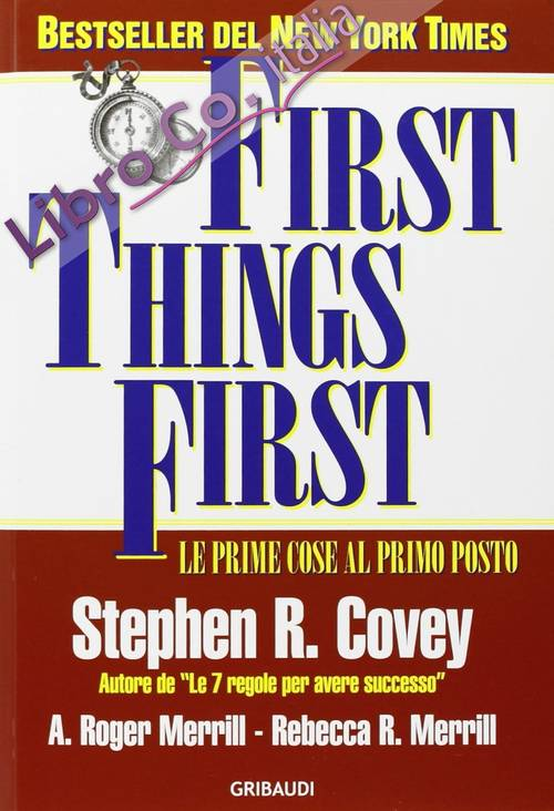 First things first. Le prime cose al primo posto