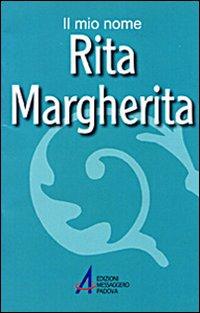 Rita, Margherita. Il mio nome