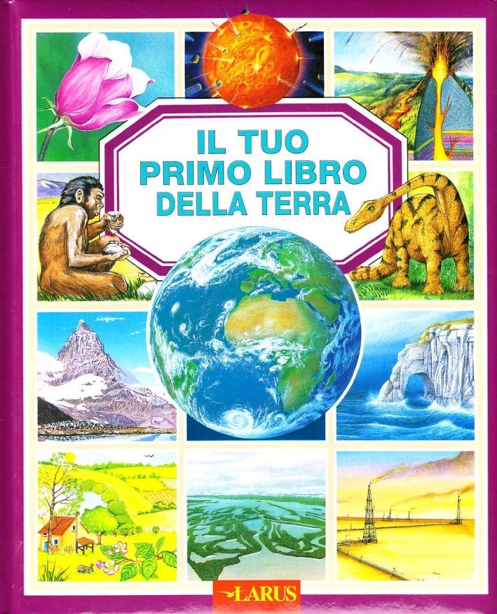 Il tuo primo libro della terra. Ediz. illustrata