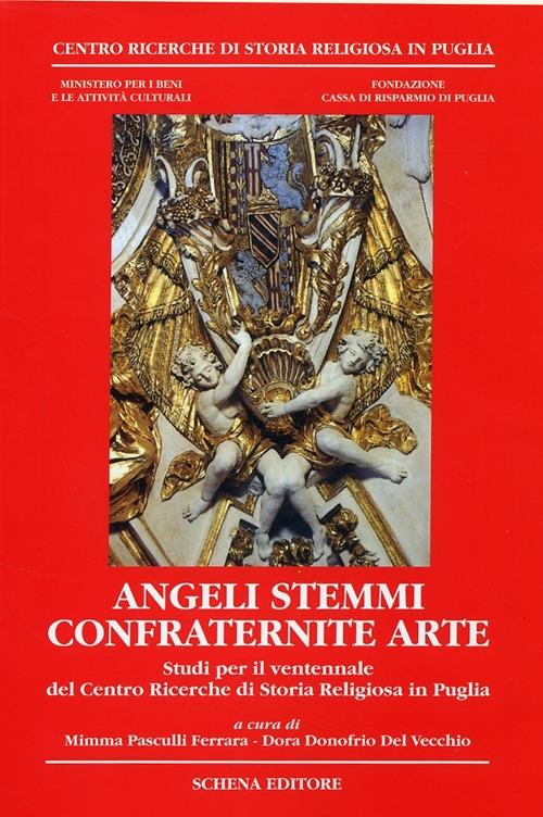 Angeli Sistemi Confraternite Arte. Studi per il Ventennale del Centro Ricerche di Storia Religiosa in Puglia (1986-2006). [Con CD-ROM]