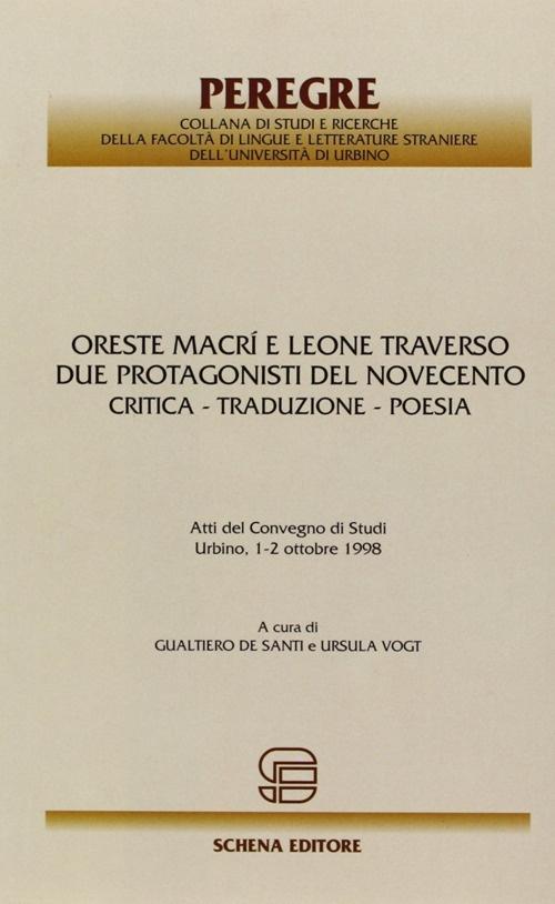 Oreste Macrì e Leone Traverso. Due protagonisti del Novecento. Critica, traduzione, poesia