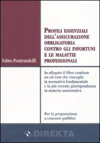 Profili essenziali dell'assicurazione obbligatoria contro gli infortuni e le malattie professionali. Con CD-ROM