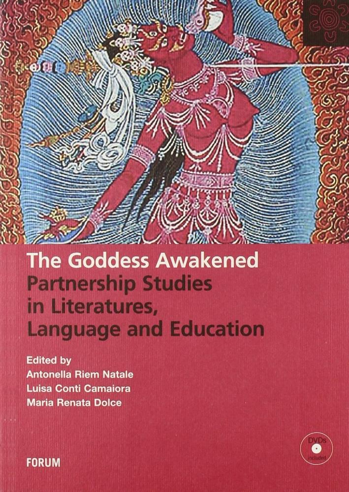 The Goddess awakened. Partnership studies in literatures, language and education. Con 2 DVD