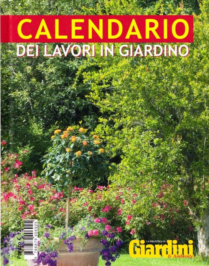 Calendario dei lavori in giardino. Ediz. illustrata