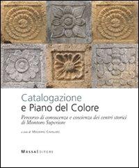 Catalogazione e piano del colore. Percorso di conoscenza e coscienza dei centri storici di Montoro Superiore
