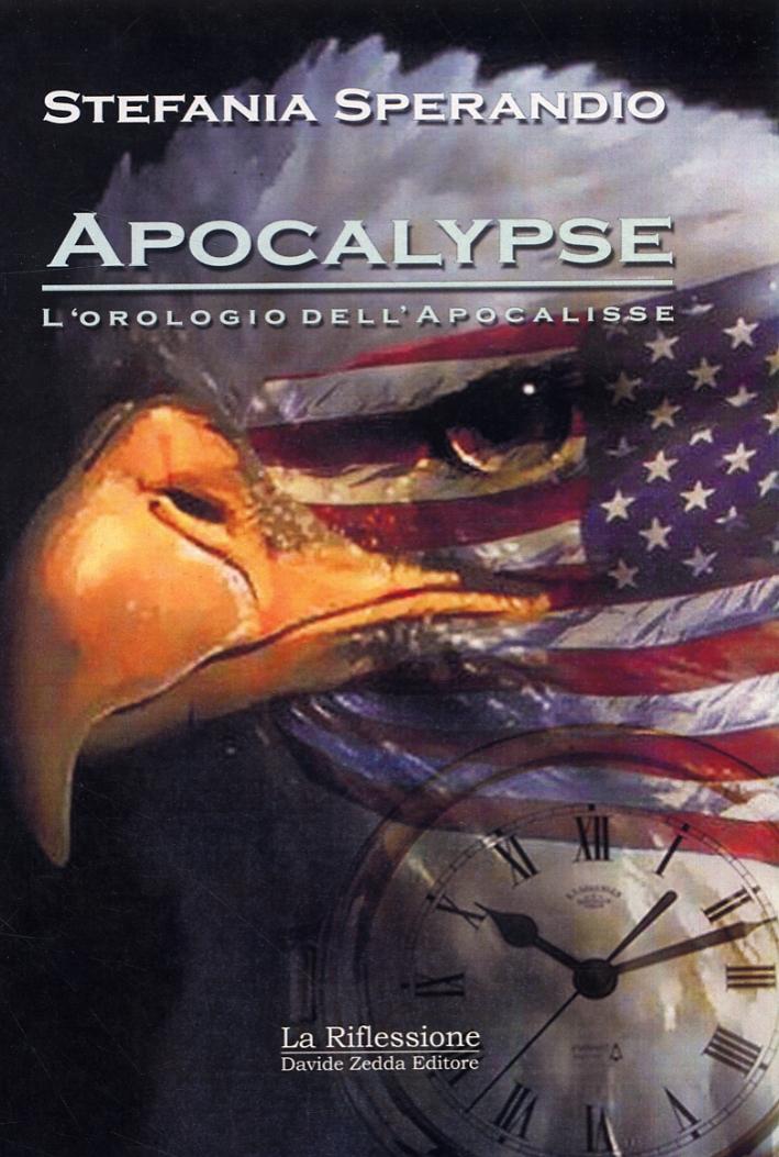 Apocalypse. L'orologio dell'apocalisse.