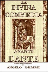 La Divina Commedia avanti Dante.