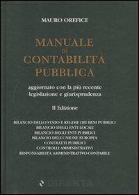 Manuale di contabilità pubblica aggiornato con la più recente legislazione e giurisprudenza.
