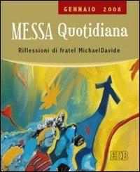 Messa quotidiana. Riflessioni alle letture di fratel Michael Davide. Gennaio 2008.