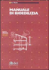 Manuale di bioedilizia. Ediz. illustrata
