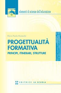 Progettualità formativa. Principi, itinerari, strutture