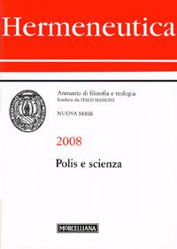 Hermeneutica. Annuario di filosofia e teologia (2008). Polis e scienza.