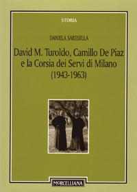 David M. Turoldo, Camillo de Piaz e la Corsia dei Servi di Milano (1943-1963).