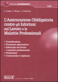 L'assicurazione obbligatoria contro gli infortuni sul lavoro e le malattie professionali.