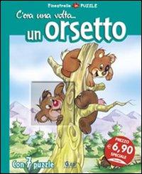 C'era una volta... un orsetto. Libro puzzle. Ediz. illustrata