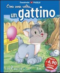 C'era una volta... un gattino. Libro puzzle. Ediz. illustrata