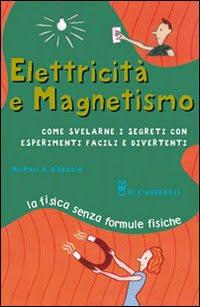 Elettricità e magnetismo. Ediz. illustrata