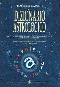 Dizionario astrologico. Tratti caratteriologici e di patologia psichica. Tendenze. Interessi.