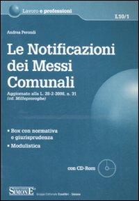 Le notificazioni dei messi comunali. Con CD-ROM.