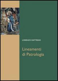 Lineamenti di patrologia.