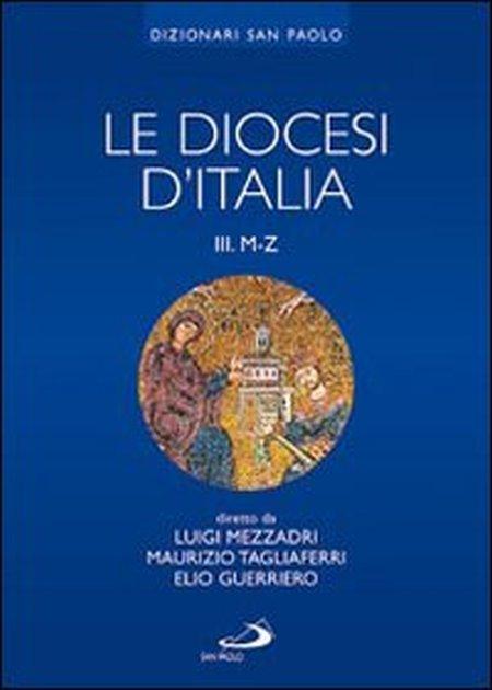 Le diocesi d'Italia. Vol. 3: Le diocesi M-Z.