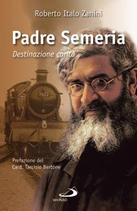 Padre Semeria. Destinazione carità. Ediz. illustrata