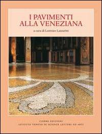 Pavimenti alla veneziana. Ediz. illustrata
