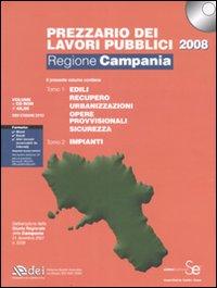 Prezzario dei lavori pubblici 2008. Regione Campania. Con CD-ROM