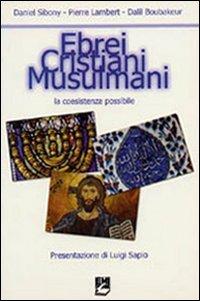 Ebrei, cristiani, musulmani. La coesistenza possibile