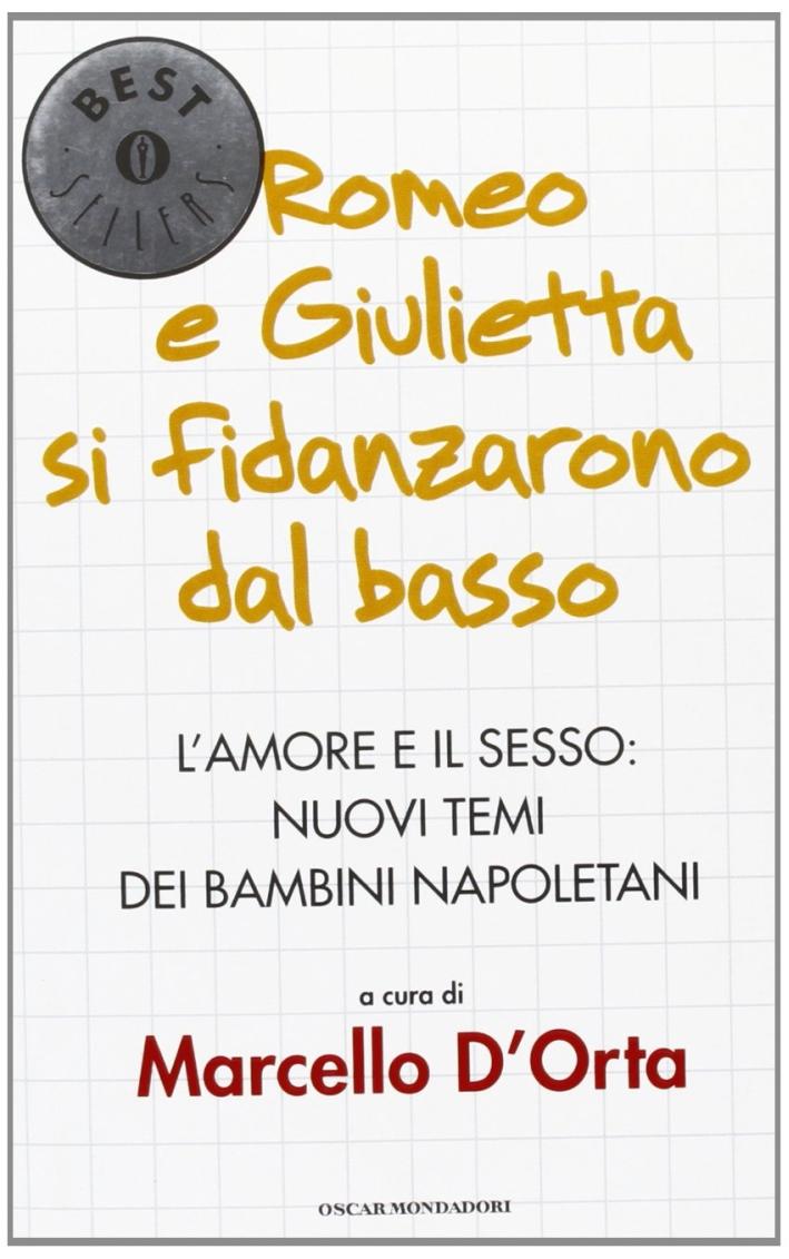 Romeo e Giulietta si fidanzarono dal basso