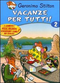 Vacanze per tutti. Ediz. illustrata. Vol. 2