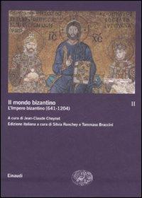 Il mondo bizantino. Vol. 2: L'impero bizantino (641-1204).