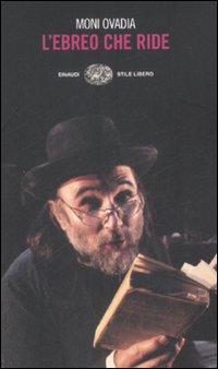 L'ebreo che ride. L'umorismo ebraico in otto lezioni e duecento storielle.