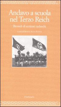 Andavo a scuola nel Terzo Reich. Ricordi di scrittori tedeschi