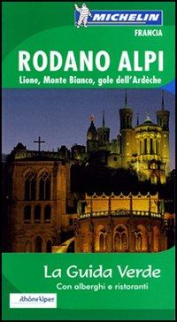 Rodano, Alpi, Lione, Monte Bianco, gole dell'Ardèche. Ediz. illustrata