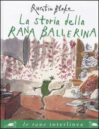 La storia della rana ballerina. Ediz. illustrata