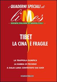 Tibet, la Cina è fragile. I quaderni speciali di Limes. Rivista italiana di geopolitica