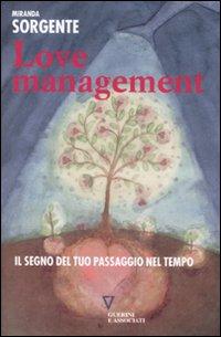 Love management. Il segno del tuo passaggio nel tempo