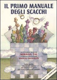 Il primo manuale degli scacchi. Vol. 1: Lezioni di base.