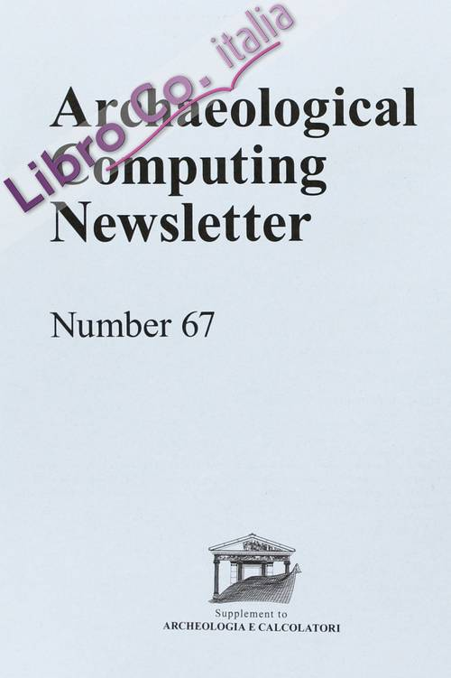 Archaeological Computing Newsletter. Vol. 67