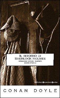 Il ritorno di Sherlock Holmes. [Edizione Integrale]